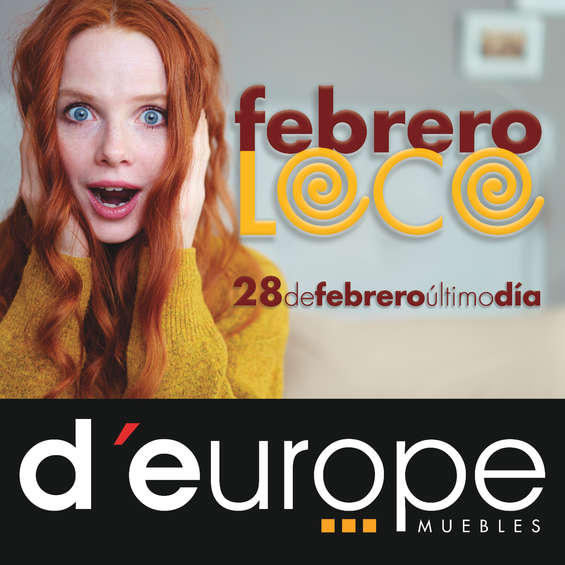 Ofertas de D'Europe, Febrero loco