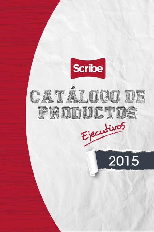 Ofertas de Scribe, Ejecutivos 2015